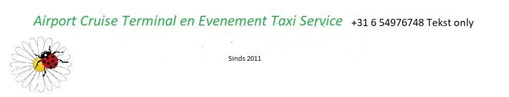 Luchthaven Cruise Terminal Taxivervoer Service 0900-6666667  (0,50 euro. cpm)